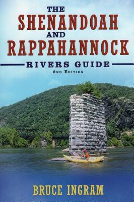 The Shenandoah and Rappahannock Rivers Guide - Ingram, Bruce