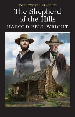 The Shepherd of the Hills - Wright, Harold Bell, and Claridge, Henry (Introduction and notes by), and Carabine, Keith, Dr. (Series edited by)