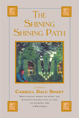 The Shining Shining Path - Short, Carroll Dale