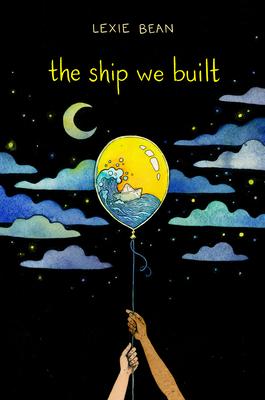 The Ship We Built - Bean, Lexie