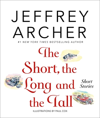 The Short, the Long and the Tall: Short Stories - Archer, Jeffrey