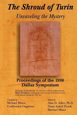 The Shroud of Turin: Unraveling the Mystery - Minor, Michael (Compiled by), and Adler, Alan D, PH.D. (Editor), and Piczek, Isabel (Editor)