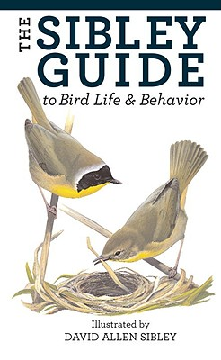 The Sibley Guide to Bird Life and Behavior - Sibley, David Allen