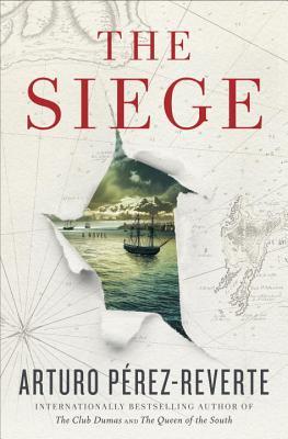 The Siege - Perez-Reverte, Arturo, and Wynne, Frank (Translated by)