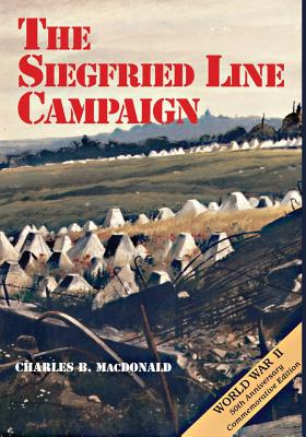 The Siegfried Line Campaign - MacDonald, Charles B