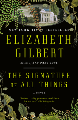 The Signature of All Things - Gilbert, Elizabeth
