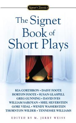 The Signet Book of Short Plays - Weiss, M Jerry, Dr. (Editor)