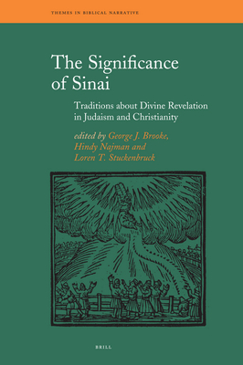The Significance of Sinai: Traditions about Sinai and Divine Revelation in Judaism and Christianity - Brooke, George (Editor), and Najman, Hindy (Editor), and Stuckenbruck, Loren (Editor)