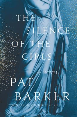 The Silence of the Girls - Barker, Pat