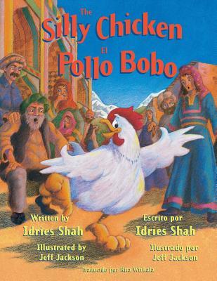 The Silly Chicken/El Pollo Bobo - Shah, Idries