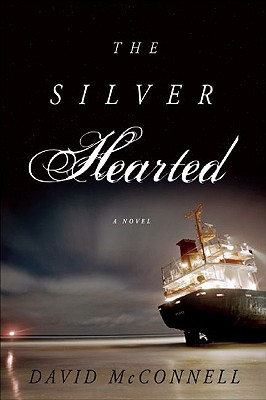 The Silver Hearted - McConnell, David