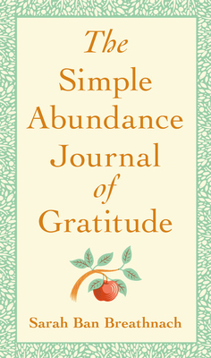 The Simple Abundance Journal of Gratitude - Ban Breathnach, Sarah