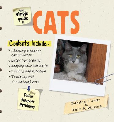 The Simple Guide to Cats - Toney, Sandra L, and Wilkins, Kelli A