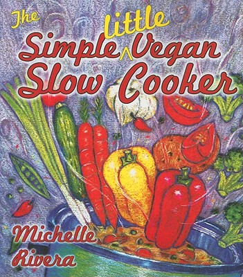 The Simple Little Vegan Slow Cooker - Rivera, Michelle A