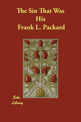 The Sin That Was His - Packard, Frank L