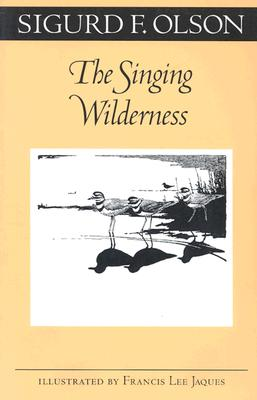 The Singing Wilderness - Olson, Sigurd F