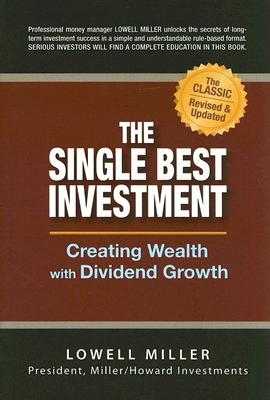 The Single Best Investment: Creating Wealth with Dividend Growth - Miller, Lowell