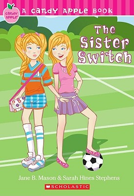 The Sister Switch - Mason, Jane B, and Stephens, Sarah Hines