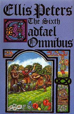 The sixth Cadfael omnibus - Peters, Ellis