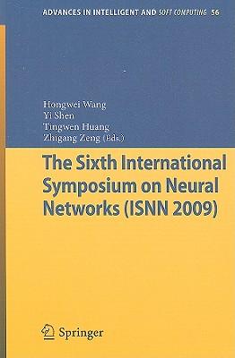 The Sixth International Symposium on Neural Networks (ISNN 2009) - Wang, Hongwei (Editor), and Shen, Yi (Editor), and Huang, Tingwen (Editor)