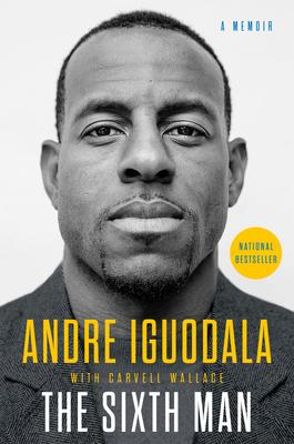 The Sixth Man: A Memoir - Iguodala, Andre