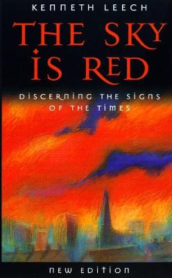 The Sky is Red: Discerning the Signs of the Times - Leech, Kenneth