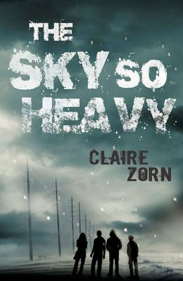The Sky So Heavy, - Zorn, Claire