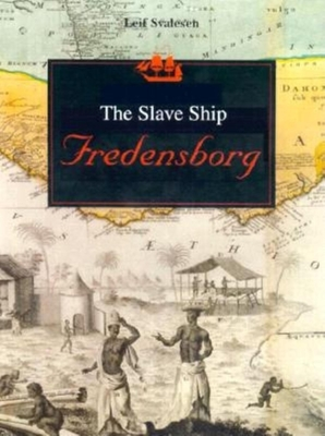 The Slave Ship Fredensborg - Svalesen, Leif