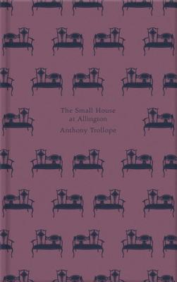 The Small House at Allington - Trollope, Anthony
