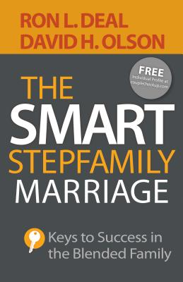 The Smart Stepfamily Marriage: Keys to Success in the Blended Family - Deal, Ron L, and Olson, David H, Professor, and Thompson, Evelyn (Foreword by)