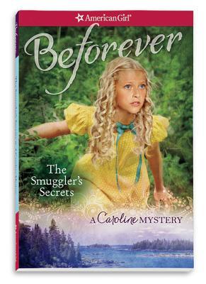 The Smuggler's Secrets: A Caroline Mystery - Ernst, Kathleen
