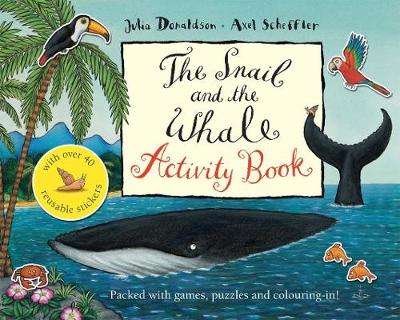 The Snail and the Whale Activity Book - Donaldson, Julia