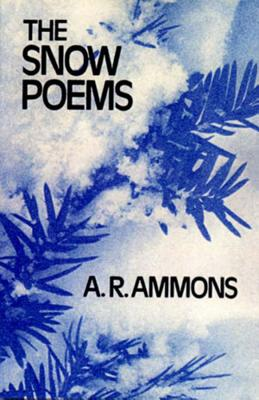 The Snow Poems - Ammons, A. R.