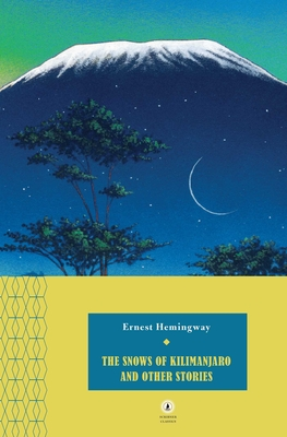 The Snows of Kilimanjaro and Other Stories - Hemingway, Ernest