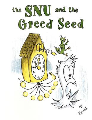 The Snu and the Greed Seed - Thomas, Brook Margaret