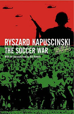 The Soccer War - Kapuscinski, Ryszard