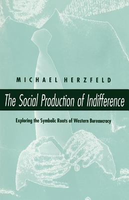 The Social Production of Indifference - Herzfeld, Michael