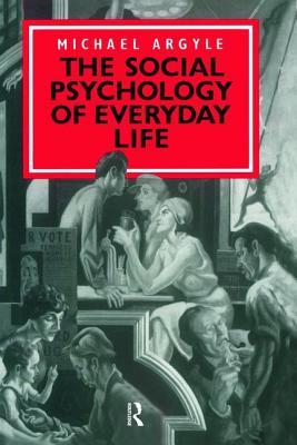 The Social Psychology of Everyday Life - Argyle, Michael
