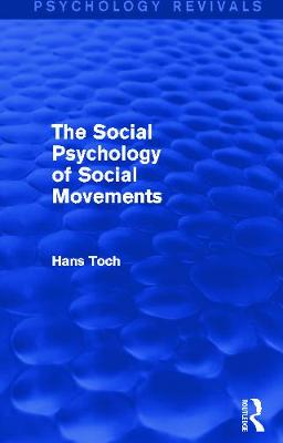 The Social Psychology of Social Movements - Toch, Hans