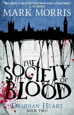The Society of Blood: Obsidian Heart Book 2 - Morris, Mark