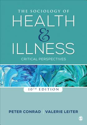 The Sociology of Health and Illness: Critical Perspectives - Conrad, Peter F (Editor), and Leiter, Valerie R (Editor)
