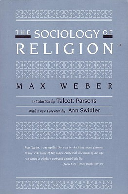 The Sociology of Religion - Weber, Max, and Fischoff, Ephraim (Translated by)