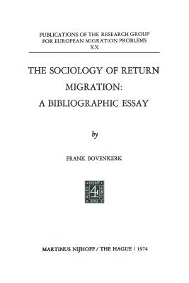 The Sociology of Return Migration: A Bibliographic Essay - Bovenkerk, Frank