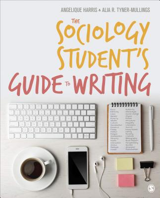 The Sociology Student's Guide to Writing - Harris, Angelique C, Dr., and Tyner-Mullings, Alia R