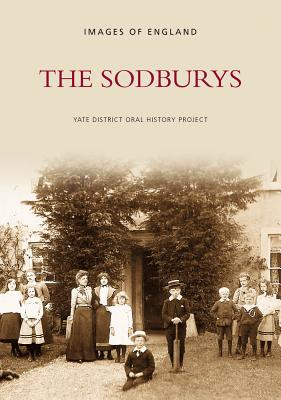 The Sodburys - Yate District Oral History Project (Compiled by)