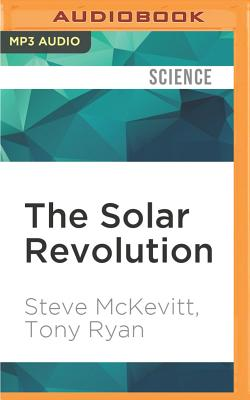 The Solar Revolution - McKevitt, Steve, and Ryan, Tony, and Lee, John (Read by)