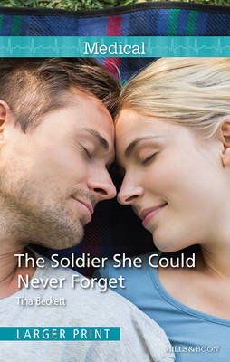 THE SOLDIER SHE COULD NEVER FORGET - Beckett, Tina