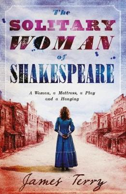The Solitary Woman of Shakespeare - Terry, James