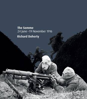 The Somme 24 June - 19 November 1916 - Doherty, Richard