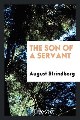 The Son of a Servant - Strindberg, August